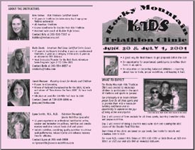 In July 2001, Beth created and directed the Rocky Mountain Kids Triathlon Clinic, coordinating with 3 other women athletes to prepare children to compete in a local kids' triathlon.